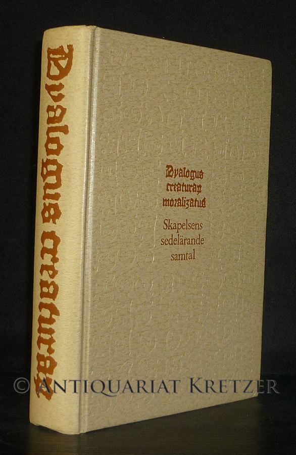 Dyalogus creaturarum moralizatus 1483. Skapelsens sedelärande samtal 1483. Kommentarer: John Bernström. Översättning: Monica Hedlund. Faksimile.