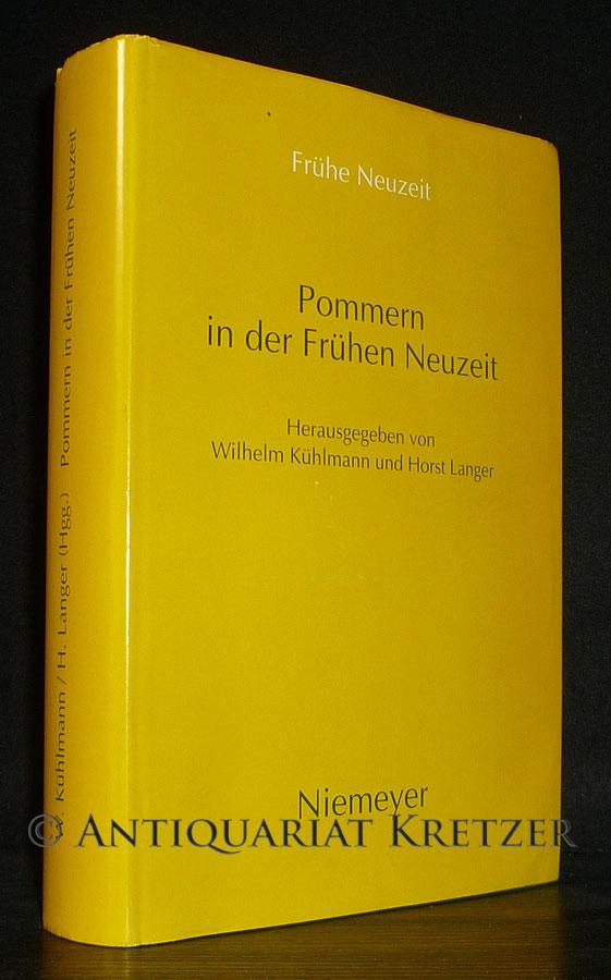 Pommern in der Frühen Neuzeit. Literatur und Kultur in Stadt und Region. [Herausgegeben von Wilhelm Kühlmann und Horst Langer]. (= Frühe Neuzeit, Band 19).
