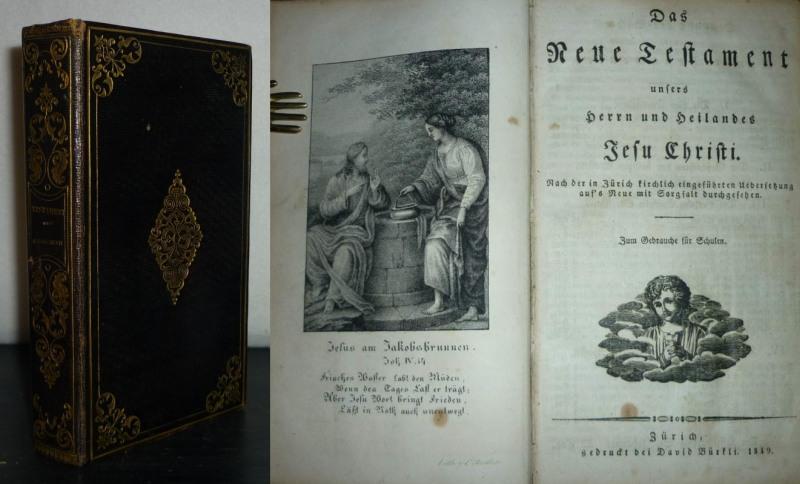 [I] Das Neue Testament unsers Herrn und Heilandes Jesu Christi. Nach der in Zürich kirchlich eingeführten Uebersetzung auf