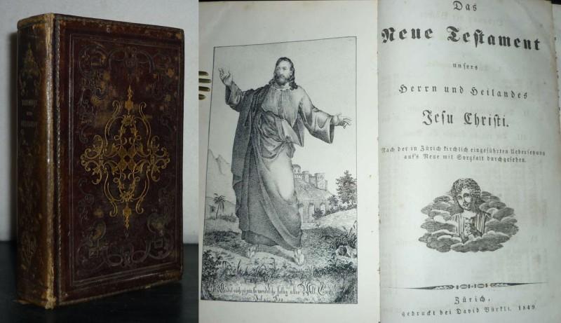 [I] Das Neue Testament unseres Herrn und Heilandes Jesu Christi. Nach der in Zürich kirchlich eingeführten Uebersetzung auf
