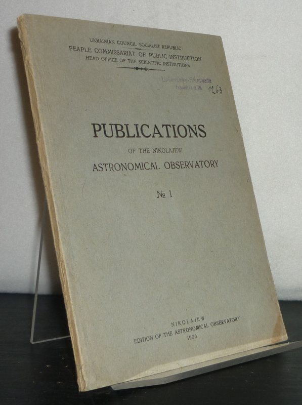 Publications of the Nikolajew Astronomical Observatory No 1.