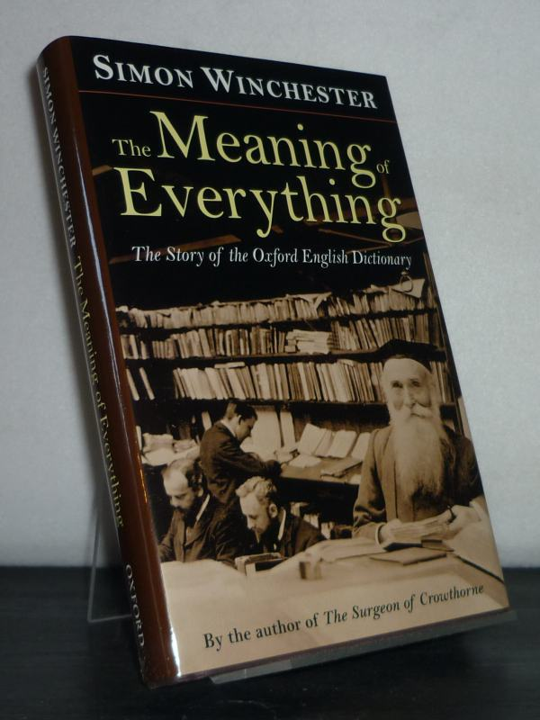 The Meaning of Everything. The Story of the Oxford English Dictionary. [Von Simon Winchester].