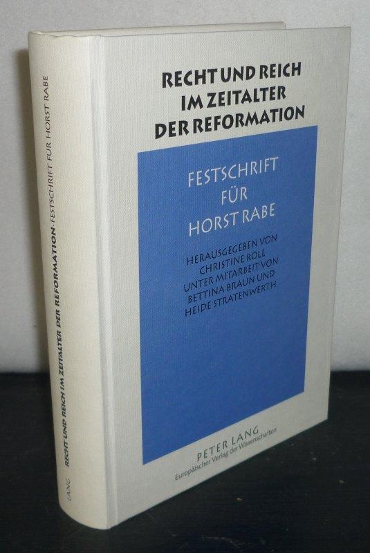 Roll, Christine (Hrsg.): Recht und Reich im Zeitalter der Reformation. Festschrift für Horst Rabe. [Herausgegeben von Christine Roll].