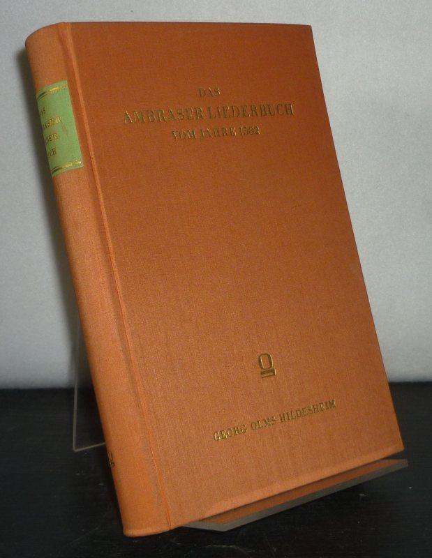 Das Ambraser Liederbuch vom Jahre 1582. Herausgegeben von Joseph Bergmann. Unveränderter reprographischer Nachdruck der Ausgabe Stuttgart 1845.