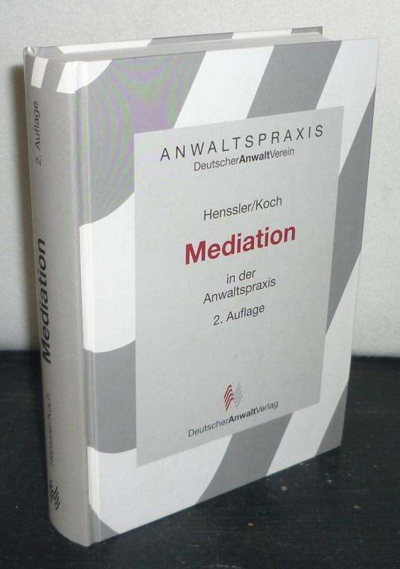 Mediation in der Anwaltspraxis. [Herausgegeben von Martin Henssler und Ludwig Koch]. (= Anwaltspraxis DeutscherAnwaltVerein). 2. Auflage.