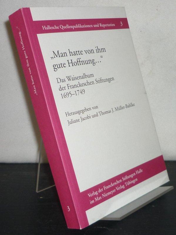 Jacobi, Juliane (Hrsg.) und Thomas J. Müller-Bahlke (Hrsg.):