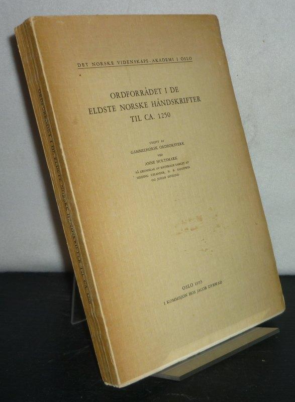 Holtsmark, Anne (Hrsg.): Ordforradet i de eldste norske handskrifter til ca 1250. Utgitt av Gammelnorsk Ordboksverk ved Anne Haltsmark. (= Det Norske Videnskaps, Akademi i Oslo).