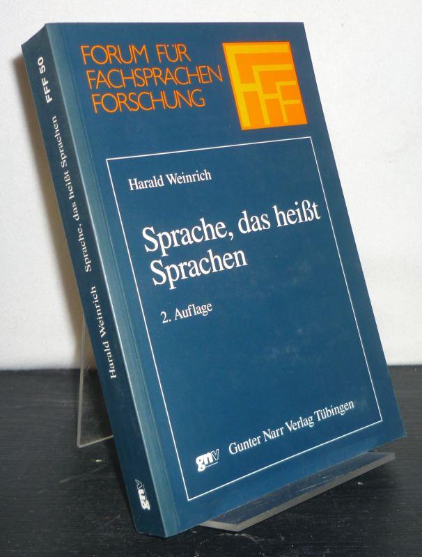 Sprache, das heißt Sprachen. Mit einem vollständigen Schriftenverzeichnis des Autors 1956-2003. [Von Harald Weinrich]. (= Forum für Fachsprachen-Forschung, Band 50). 2., ergänzte Auflage.