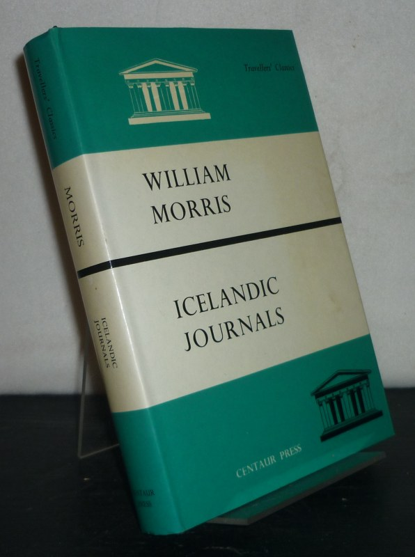 Icelandic Journals by William Morris. With an Introduction by James Morris. (= Travellers