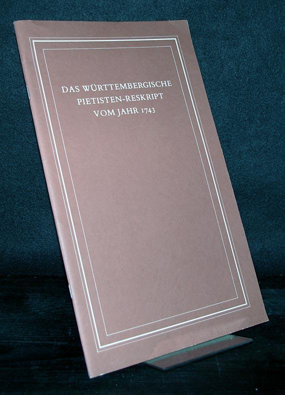 Das Württembergische Pietisten-Reskript vom Jahr 1743. Faksimile.