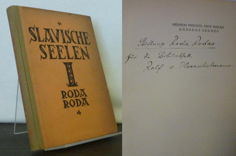 Roda Roda, Alexander: Slavische Seelen. Neuen Dichtern nacherzählt. [Von Alexander Roda Roda]. Widmungsexemplar. Erstausgabe. 1.-5. Tausend.