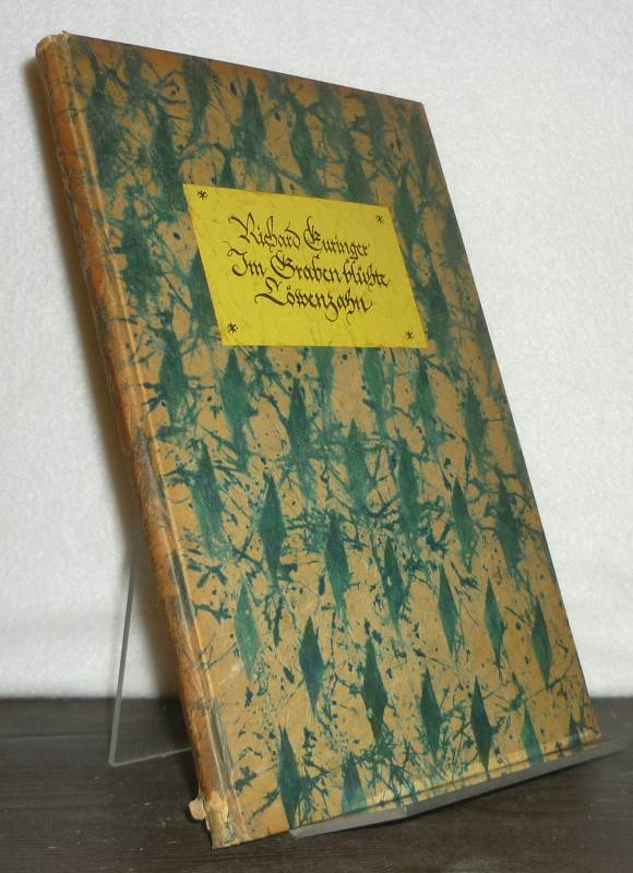 Euringer, Richard: Im Graben blühte Löwenzahn. [Von Richard Euringer]. (= Domina-Drucke, Nr. 4).
