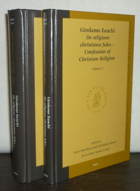 Girolamo Zanchi. De religione christiana fides, Confession of Christian Religion. Volume 1 and 2. [Edited by Luca Baschera and Christian Moser]. (= Studies in the History of Christian Traditions, volume 135). 2 Bände (= so vollständig).