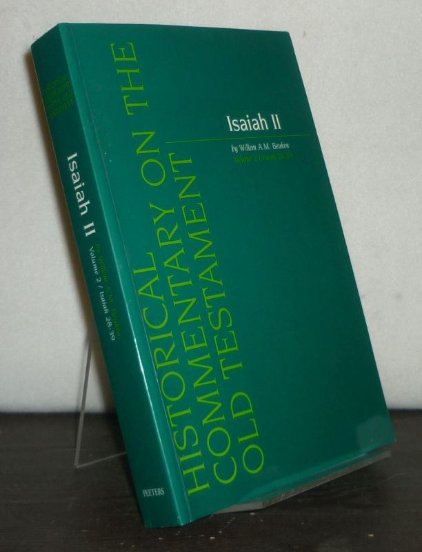 Isaiah. Part 2. Volume 2: Isaiah Chapters 28-39. By Willem A.M. Beuken. (= Historical Commentary on the Old Testament).