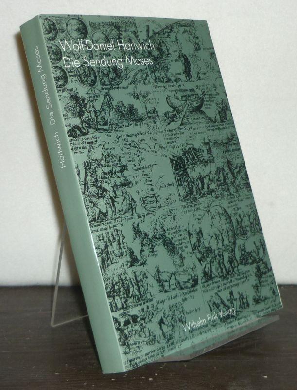 Hartwich, Wolf-Daniel: Die Sendung Moses. Von der Aufklärung bis Thomas Mann. [Von Wolf-Daniel Hartwich].
