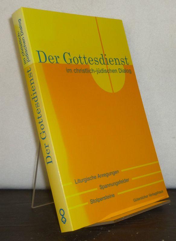 Der Gottesdienst im christlich-jüdischen Dialog. Liturgische Anregungen, Spannungsfelder, Stolpersteine. Herausgegeben von Alexander Deeg.