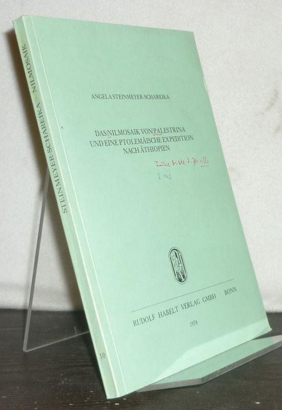 Das Nilmosaik von Palestrina und eine ptolemäische Expedition nach Äthiopien. [Von Angela Steinmeyer-Schareika]. (= Habelts Dissertationsdrucke, Reihe klassische Archäologie, Heft 10).