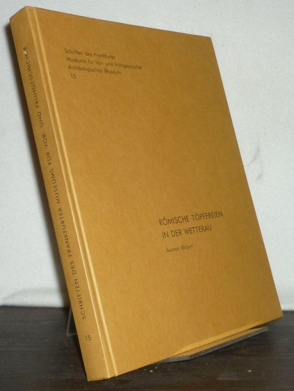 Biegert, Susanne: Römische Töpfereien in der Wetterau. [Von Susanne Biegert]. (= Schriften des Frankfurter Museums für Vor- und Frühgeschichte, Band 15).