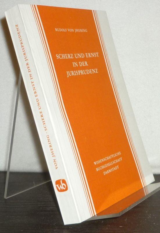 Scherz und Ernst in der Jurisprudenz. Eine Weihnachtsgabe für das juristische Publikum. [Von Rudolf von Jhering]. Unveränderter Nachdruck der 13. Auflage Leipzig 1924.