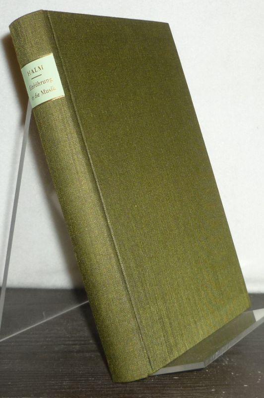 Einführung in die Musik. [Von August Halm]. Unveränderter reprographischer Nachdruck der Ausgabe Berlin 1926. Sonderausgabe.