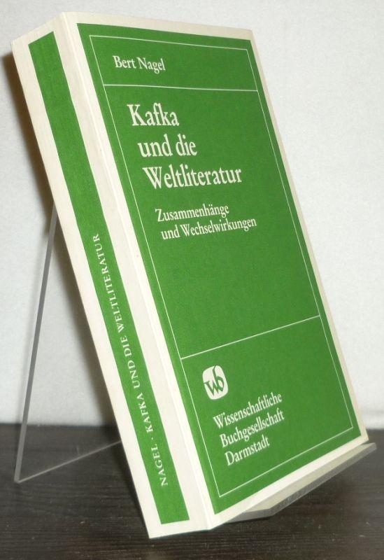 Kafka und die Weltliteratur. Zusammenhänge und Wechselwirkungen. [Von Bert Nagel].