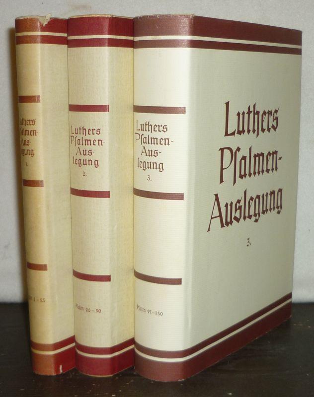 Martin Luthers Psalmen-Auslegung. Herausgegeben von Erwin Mülhaupt. Band 1: Psalmen 1-25, Band 2: Psalmen 26-90, Band 3: Psalmen 91-150. 3 Bände (= so vollständig).