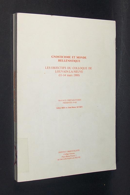 Les objectifs du colloque de Louvain-la-Neuve (11-14 mars 1980). Travaux Préparatoires présentés par Julien Ries et Jean-Marie Sevrin.