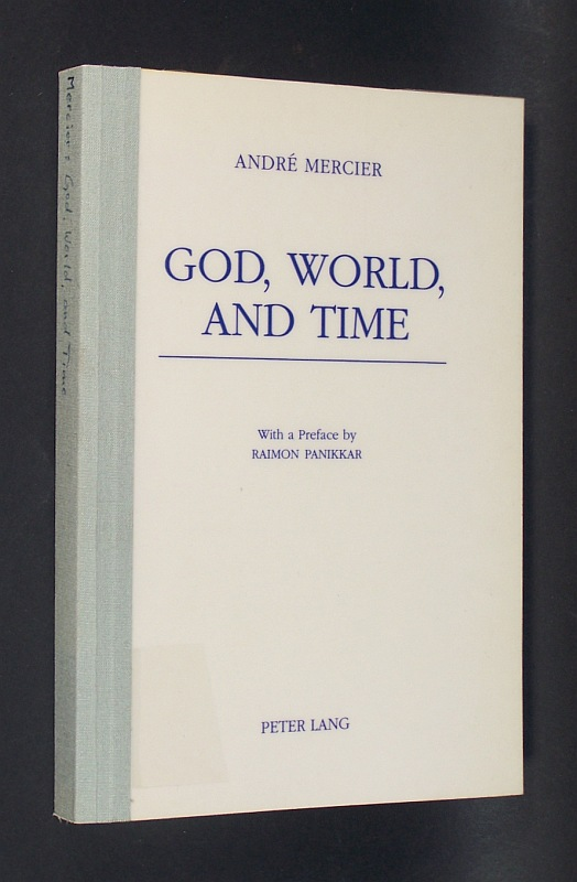 God, World, and Time. With a preface by Raimon Panikkar.