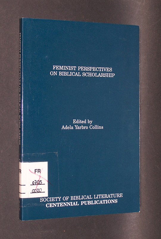 Feminist Perspectives on Biblical Scholarship. Edited by Adela Yarbro Collins.