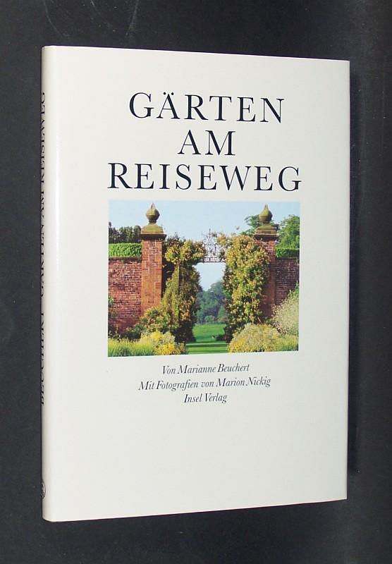 Gärten am Reiseweg. Von Irland bis Portugal. Mit farbigen Fotografien von Marion Nickig. 2. Auflage,