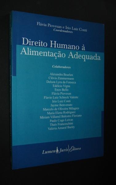 Direito humanoà Alimentacao Adequada [von Flávia Piovesan und Irio Luiz Conti], - Piovesan, Flávia und Irio Luiz Conti (Hrsg.)