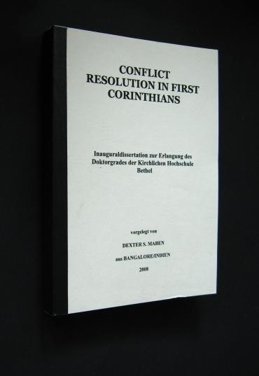 Conflict Resolution in first Corinthians. Inaugural-Dissertation vorgelegt von Dexter S. Maben,