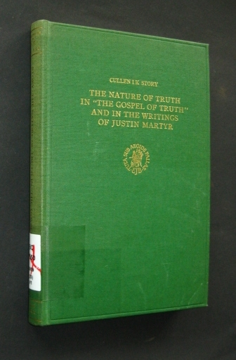 """The nature of truth in """"the gospel of truth"""" and in the writings of Justin Martyr. A study of the pattern of orthodoxy in the middle of the second christian century, by Cullen I. K. Story, (Supplements to Novum Testamentum, Editorial Board: W. C. van Unnik, P. Bratsiotis, K. W. Clark, H. Clavier, J. W. Doeve, J. Doresse, C. W. Dugmore, Dom J. Dupont, A. Geyser, W. Grossouw, A. F. J. Klijn, Ph. H. Menoud, Bo Reicke, K. H. Rengstorf, P. Schubert, E. Stauffer, Volume 25),"""