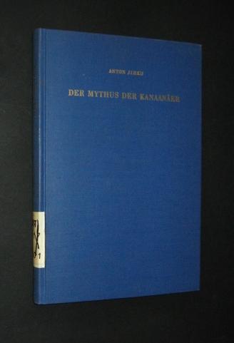 Der Mythus der Kanaanäer, von Anton Jirku,