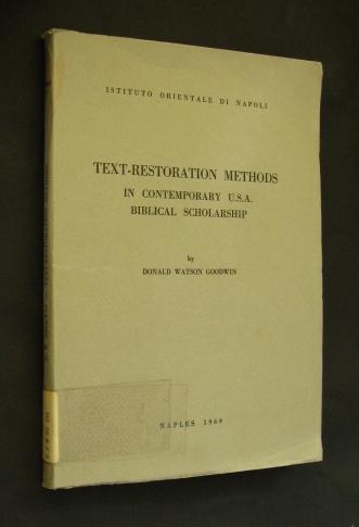 Text-Restoration Methods in contemporary U.S.A. Biblical Scholarship, by Donald Watson Goodwin (= Pubblicazioni del Seminario di Semitistica, a cura di Giovanni Garbini. Ricerche V).