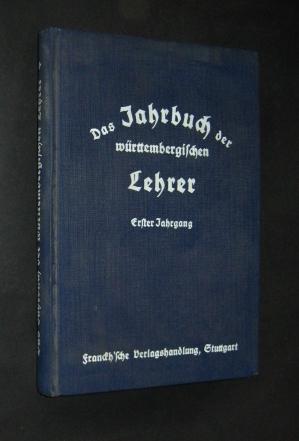 Das Jahrbuch der württembergischen Lehrer. Herausgegeben von Georg Eberhardt. 1. Jahrgang.