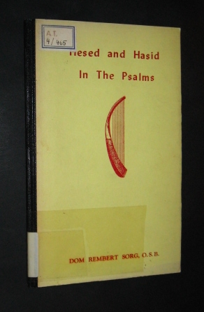 God´s Love Songs Series, by Dom Rembert Sorg (= Hesed and Hasid in the Psalms. A Story of the marvelous relation between God and the blessed ones of His election and love, Volume 2),
