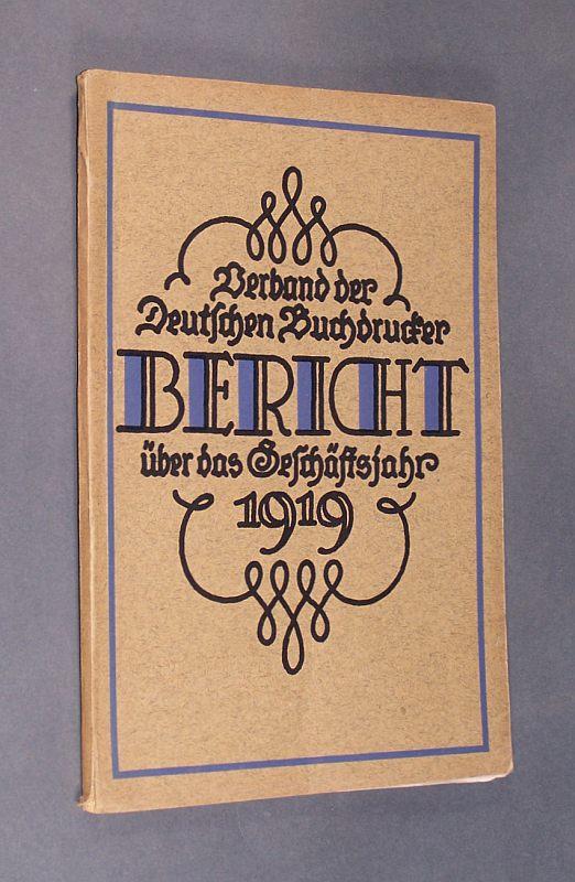 Verband der deutschen Buchdrucker. Bericht über das Geschäftsjahr 1919.