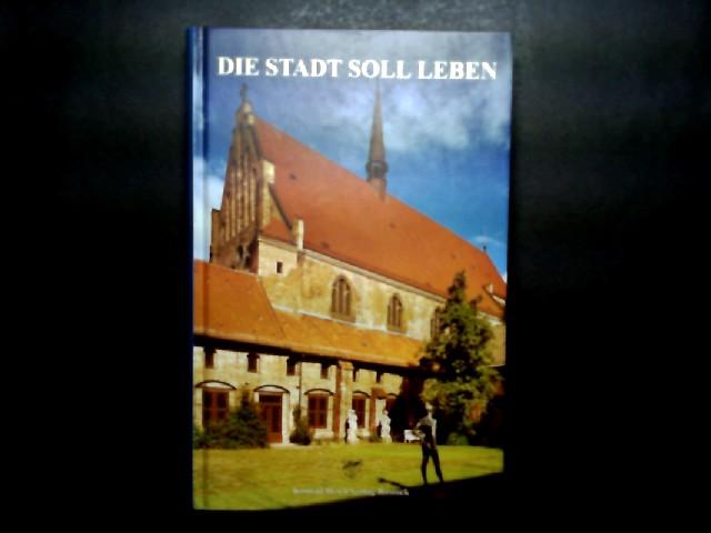 Niemann, Hermann Michael (Hrsg.): Die Stadt soll leben. Predigten, Ansprachen und Meditationen aus der Rostocker Universitätskirche. Herausgegeben von Hermann Michael Niemann.