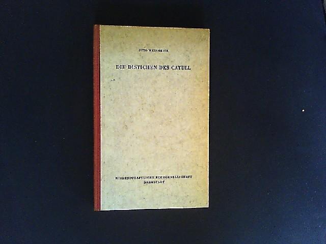 """Die Distichen des Catull. Von Otto Weinreich. (= Reihe """"Libelli"""", Band 132). Sonderausgabe. Repografischer Nachdruck der Ausgabe Tübingen 1926."""