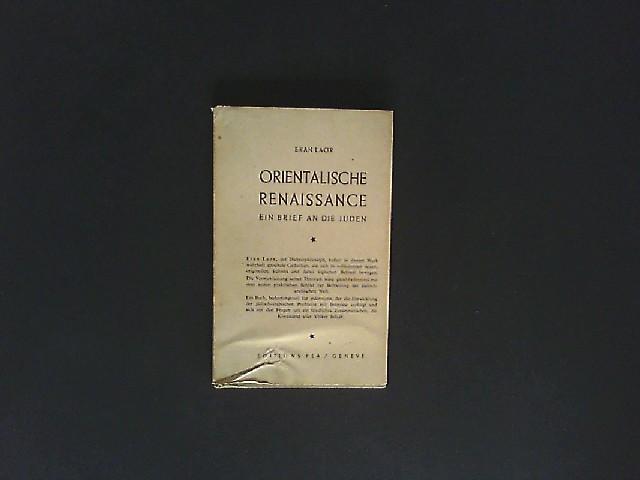 Orientalische Renaissance. Ein Brief an die Juden. Von Eran Laor.