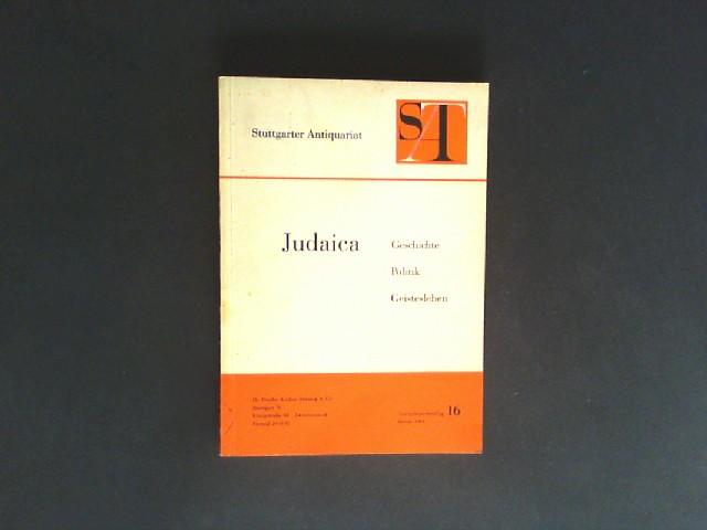 Judaica. Geschichte, Politik, Geistesleben. Antiquariatskatalog 16, Januar 1962.