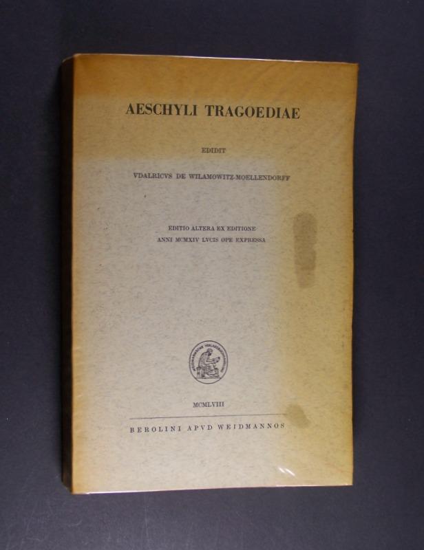 Aeschyli Tragoediale. Editit Udalricus de Willamowitz-Moellendorff. Editio altera ex editione anni 1914 Lucis ope expressa.