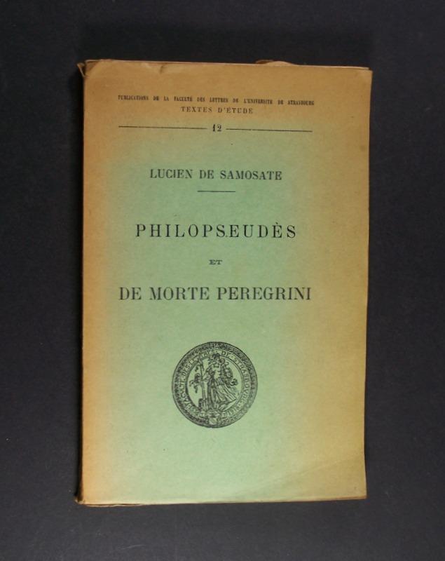 Philopseudès et de Morte Peregrini. Von Lucien de Samosate. Avec introduction et commentaire de Jacques Schwarz. (= Publications de la Faculté des Lettres de l