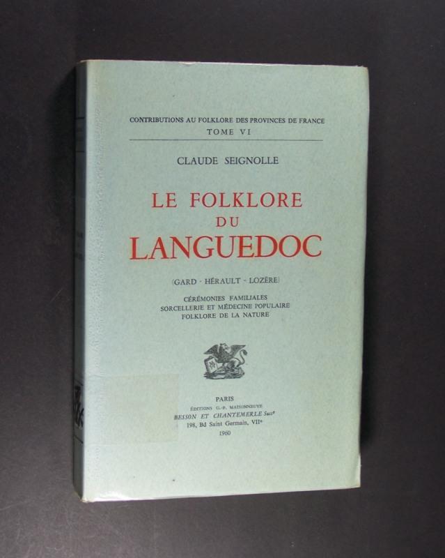 Le folklore du Languedoc. (Gard-Herault-Lozere). Ceremonies familiales sorcellerie et medecine populaire folklore de la nature. (= Contributions au folklore des provinces de France, Tome 6).