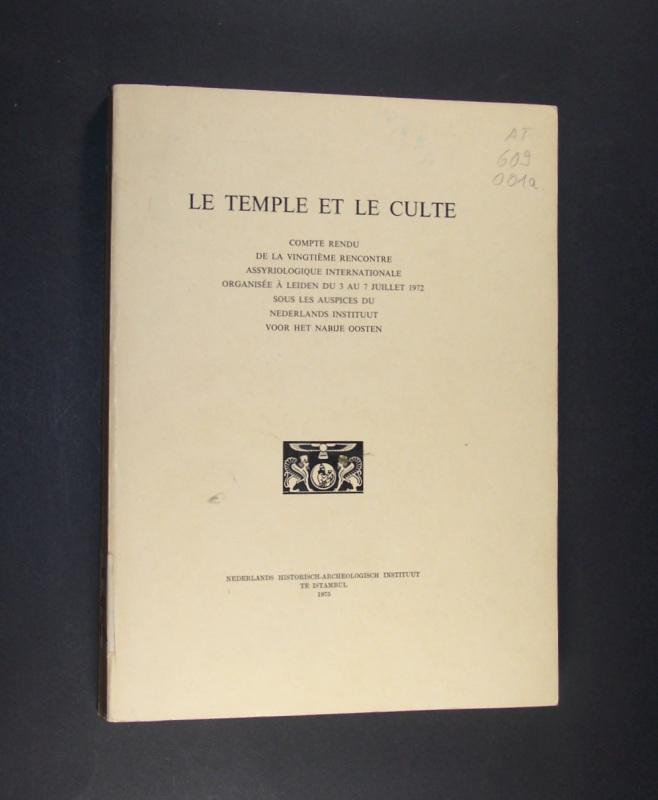 Le temple et le culte. Compte rendu de la vingtieme rencontre assyriologique internationale. (= Uitgaven van het Nederlands Historisch-Archeologisch Instituut te Istambul, Vol. 37).