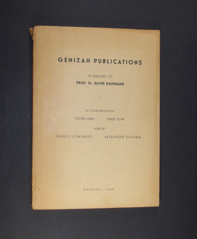 Genizah Publications. In memory of Prof. David Kaufmann. In collaboration with Stephen Hahn and Ernest Roth edited by Samuel Löwinger and Alexander Scheiber.