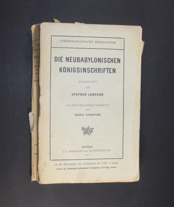 Langdon, Stephen: Die neubabylonischen Königsinschriften. Bearbeitet von Stephen Langdon. Aus dem Englischen übersetzt von Rudolf Zehnpfund. (= Vorderasiatische Bibliothek, 4. Stück).