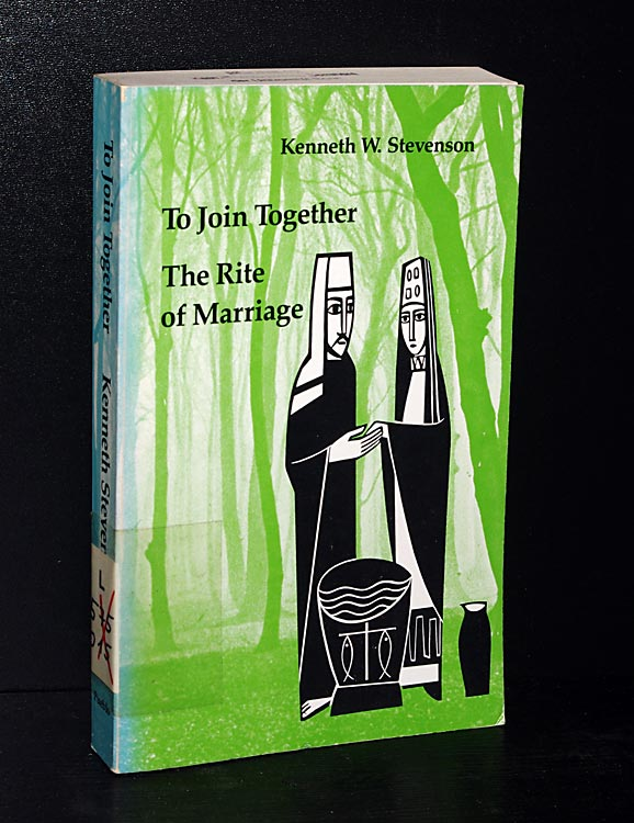 To Join Together. The Rite of Marriage. By Kenneth W. Stevenson. (= Studies in the Reformed Rites of the Catholic Church, Volume 5).