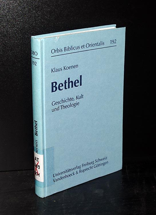 Koenen, Klaus: Bethel. Geschichte, Kult und Theologie. Von Klaus Koenen. (= Orbis Biblicus et Orientalis, Band 192).